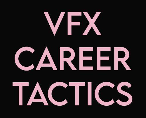 vfx career tactics